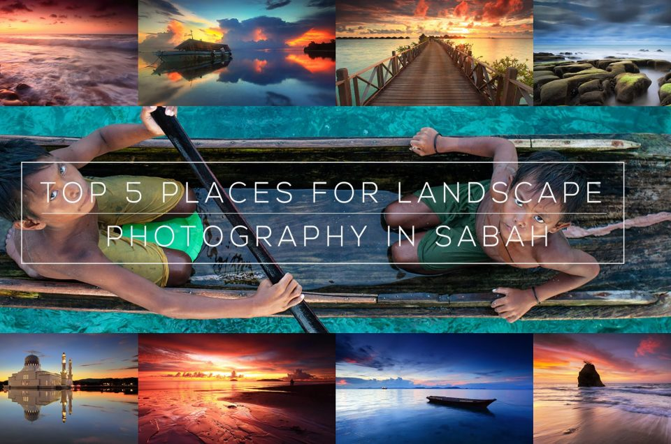 Top 5 Location for Landscape Photography in Sabah